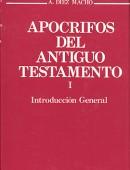 Apócrifos del Antiguo Testamento. Introducción General.Tomo I