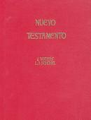 Nuevo Testamento. Con comentarios y notas exegéticas